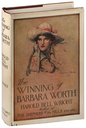 THE WINNING OF BARBARA WORTH. Harold Bell Wright, F. Graham Cootes, novel, illustrations