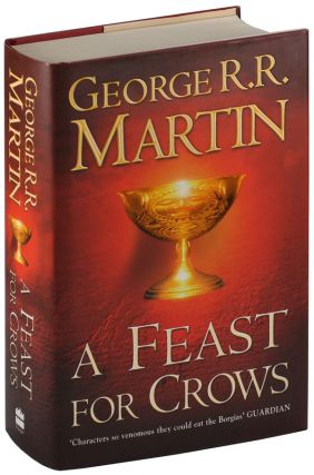 A FEAST FOR CROWS: BOOK FOUR OF A SONG OF ICE AND FIRE - INSCRIBED