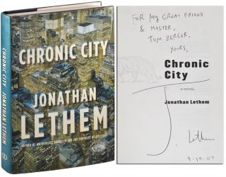 CHRONIC CITY: A NOVEL - INSCRIBED TO THOMAS BERGER. Jonathan Lethem