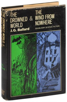 THE DROWNED WORLD & THE WIND FROM NOWHERE. J. G. Ballard