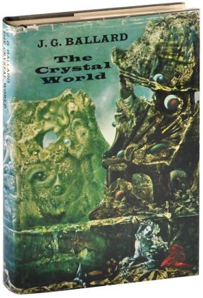 THE CRYSTAL WORLD. J. G. Ballard