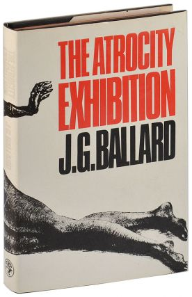 THE ATROCITY EXHIBITION. J. G. Ballard