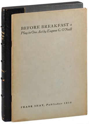 BEFORE BREAKFAST: A PLAY IN ONE ACT. Eugene O'Neill