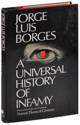 A UNIVERSAL HISTORY OF INFAMY. Jorge Luis Borges, Norman Thomas Di Giovanni, stories, translation
