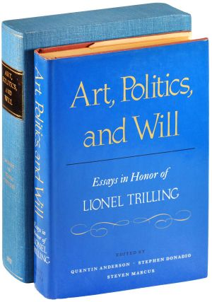 ART, POLITICS, AND WILL: ESSAYS IN HONOR OF LIONEL TRILLING - INSCRIBED TO DIANA TRILLING