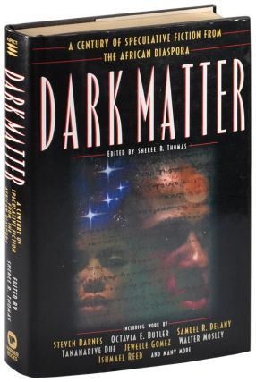DARK MATTER: A CENTURY OF SPECULATIVE FICTION FROM THE AFRICAN DIASPORA - SIGNED BY FOUR CONTRIBUTORS