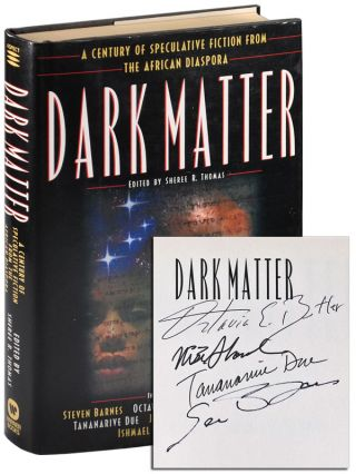 DARK MATTER: A CENTURY OF SPECULATIVE FICTION FROM THE AFRICAN DIASPORA - SIGNED BY FOUR...