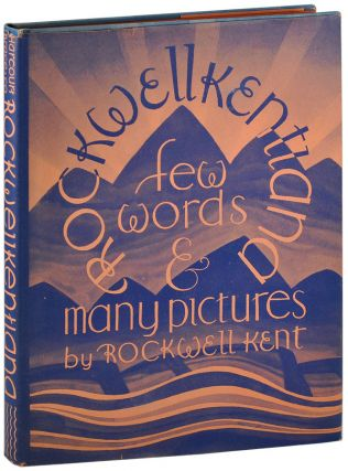 ROCKWELLKENTIANA: FEW WORDS AND MANY PICTURES BY R.K. AND, BY CARL ZIGROSSER, A BIBLIOGRAPHY AND LIST OF PRINTS