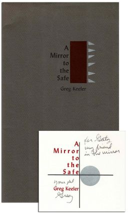 A MIRROR TO THE SAFE - INSCRIBED TO WILLIAM HJORTSBERG. Greg Keeler
