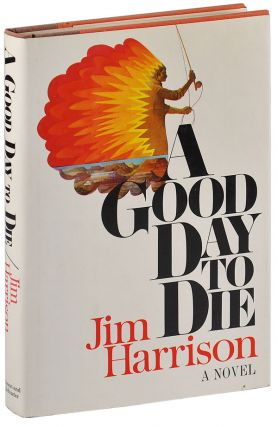 A GOOD DAY TO DIE: A NOVEL - INSCRIBED WITH A LARGE ORIGINAL ILLUSTRATION