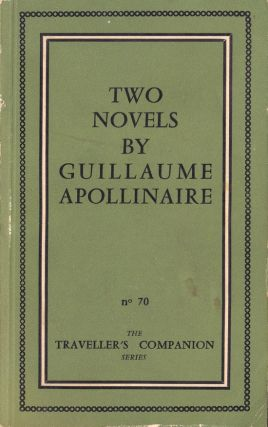 TWO NOVELS BY GUILLAUME APOLLINAIRE ('THE DEBAUCHED HOSPODAR' & 'MEMOIRS OF A YOUNG RAKEHELL')....