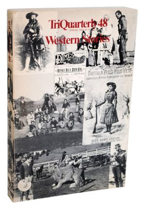 TRIQUARTERLY 48: WESTERN STORIES - FEATURING 'THE SCALPHUNTERS' (EXCERPT FROM 'BLOOD MERIDIAN')....