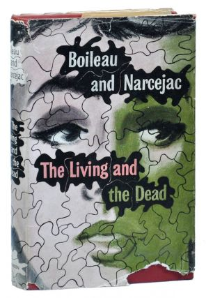 THE LIVING AND THE DEAD. Pierre Boileau, Thomas Narcejac, Boileau-Narcejac