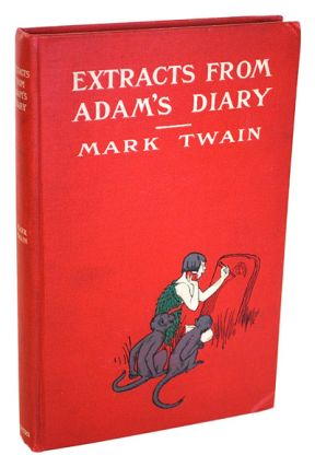 EXTRACTS FROM ADAM'S DIARY: TRANSLATED FROM THE ORIGINAL MS. Mark Twain, F. Strothmann, author,...