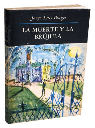LA MUERTE Y LA BRÚJULA (DEATH AND THE COMPASS). Jorge Luis Borges