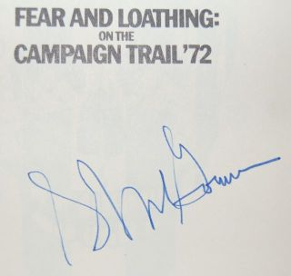 FEAR AND LOATHING ON THE CAMPAIGN TRAIL '72 - SIGNED BY RALPH STEADMAN AND GEORGE S. MCGOVERN