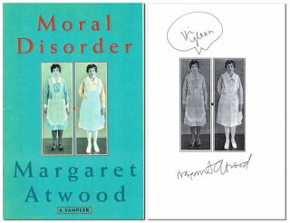 MORAL DISORDER: A SAMPLER - INSCRIBED. Margaret Atwood