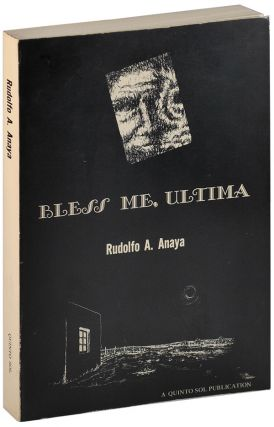 BLESS ME, ULTIMA: A NOVEL. Rudolfo A. Anaya